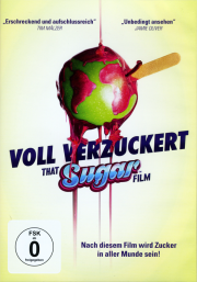 Voll verzuckert • That Sugar Film - ein Film von Damon Gameau